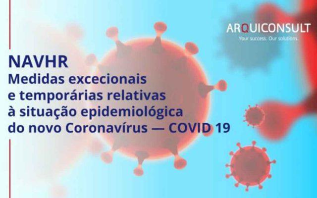 NAVHR: MEDIDAS EXCECIONAIS E TEMPORÁRIAS RELATIVAS À SITUAÇÃO EPIDEMIOLÓGICA DO NOVO CORONAVÍRUS — COVID 19